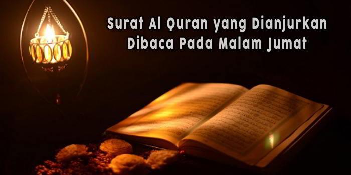 Surat-Al-Quran-yang-Dianjurkan-Dibaca-Pada-Malam-Jumat
