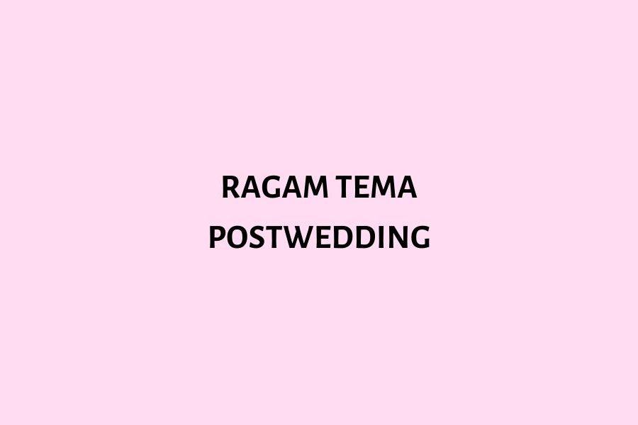 ragam tema postwedding