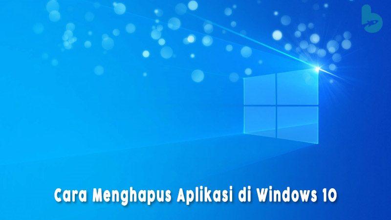Cara-Menghapus-Aplikasi-di-Windows-10